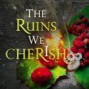 Ruins We Cherish